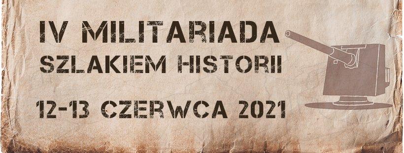 IV Militariada. Szlakiem historii